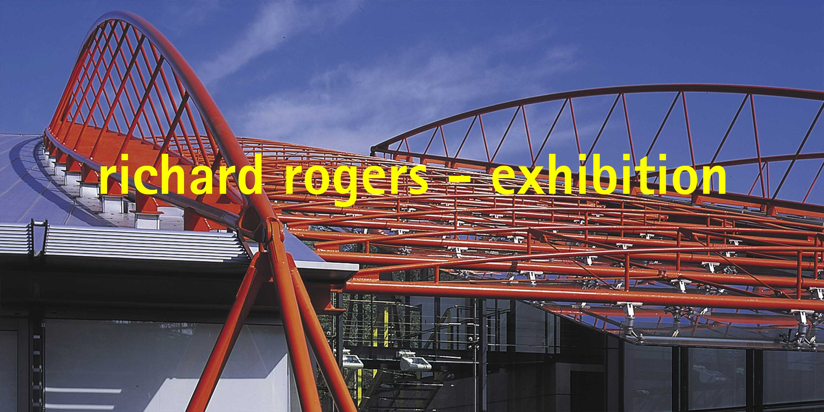 richard rogers exhibition