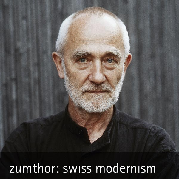 zumthor: swiss modernism